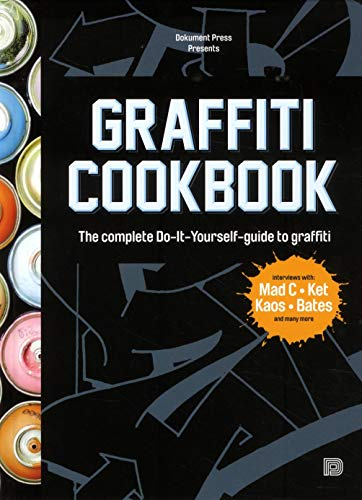 9789185639601: Graffiti Cookbook: A Guide to Techniques and Materials