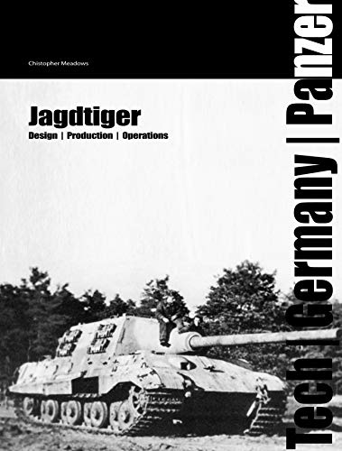 JAGDTIGER: Technology, units and operations (Tech/Germany): Meadows, Christopher