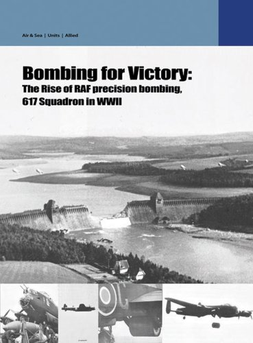9789185657049: Bombing for Victory: The Rise of Raf Precision Bombing, 617 Squadron in the Wwii