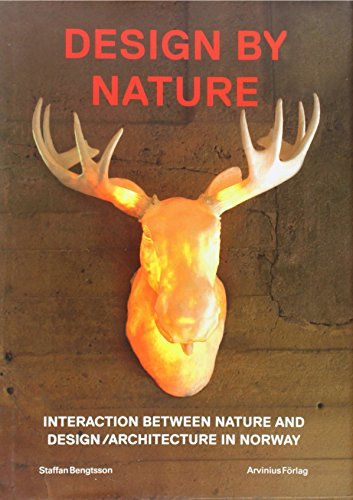 Design By Nature - Interaction Between Nature And Design/Architecture In Norway: Staffan ...