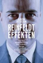 9789185703715: Reinfeldteffekten : hur nya moderaterna tog över makten i Sverige och skakade socialdemokraterna i grunden