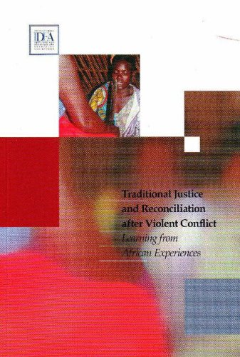 traditional Justice and Reconciliation after Violent Conflict: Learning from African Experiences: ...
