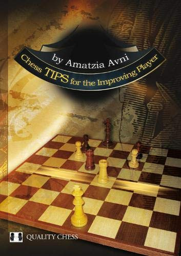 Chess Tips for the Improving Player: Amatzia Avni