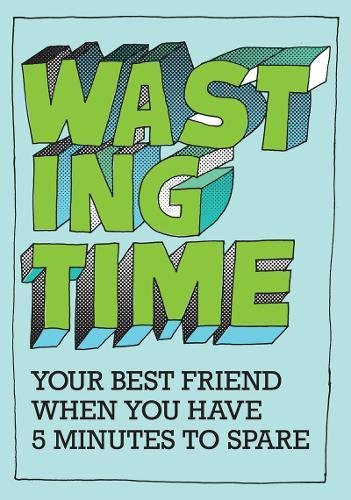 9789185869268: Wasting Time: Your Best Friend When You Have 5 Minutes To Spare