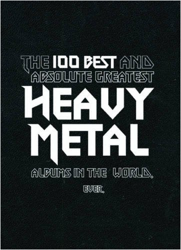 9789185869657: 100 Best and Absolute Greatest Heavy Metal Albums in the World, Ever, The