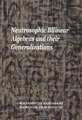 Neutrosophic Bilinear Algebras and their Generalizations: W. B. Vasantha