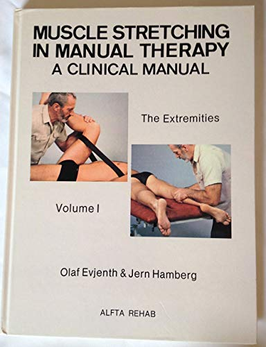 9789185934027: Muscle Stretching in Manual Therapy: A Clinical Manual: The Extremities, Vol. 1