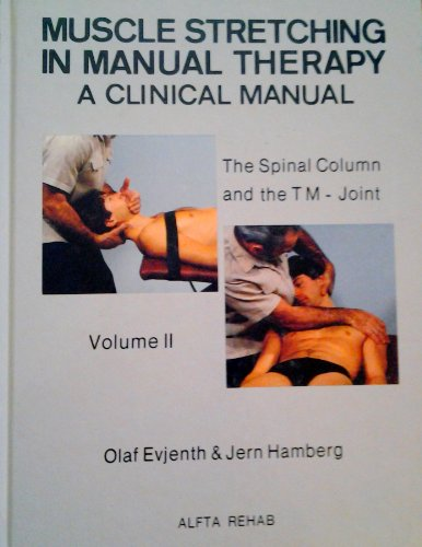 9789185934034: Muscle Stretching in Manual Therapy: A Clinical Manual, The Spinal Column and Tempro-mandibular Joint, Vol. 2