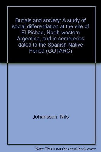 Burials and Society: A Study of Social Differentiation at the Site of El Pichao, North-Western ...