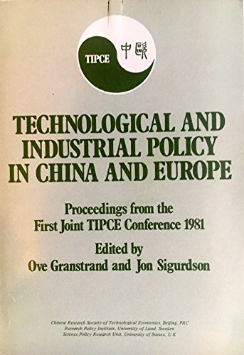 Technological and Industrial Policy in China and Europe: Proceedings from the First Joint TIPCE ...