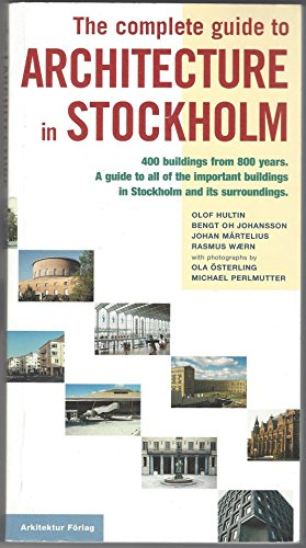 The Complete Guide to Architecture in Stockholm: Hultin, Olof; Johansson,