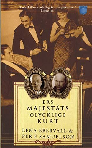 9789186067021: Ers Majestäts olycklige Kurt : en roman med verklighetsbakgrund