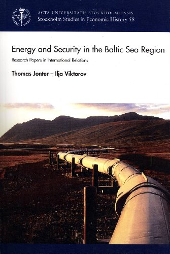 Energy and Security in the Baltic Sea Region: Research Papers in International Relations: Jonter, ...