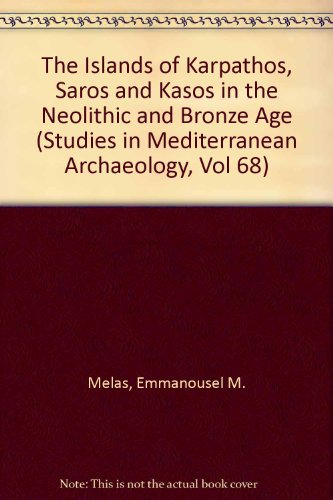 9789186098230: The Islands of Karpathos, Saros and Kasos in the Neolithic and Bronze Age (Studies in Mediterranean Archaeology, Vol 68)