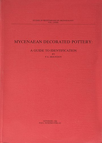 9789186098322: Mycenaean Decorated Pottery: A Guide to Identification (Studies in Mediterranean Archaeology, Vol 73)