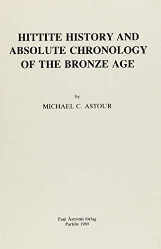 9789186098865: Hittite History & Absolute Chronology of the Bronze Age (Studies in Mediterranean Archaeology and Literature)