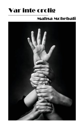 Var Inte Orolig (Paperback): Mahsa Mohebali
