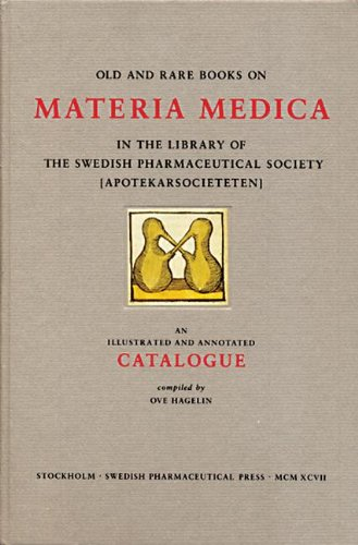 9789186274689: Materia Medica: In the Library of the Swedish Pharmaceutical Society (Apotekarsocieteten): Old and Rare Books in the Library of the Swedish Pharmaceutical Society