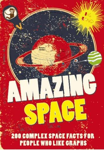 Amazing Space: 200 Complex Space Facts for People Who Like Graphs: Nicotext
