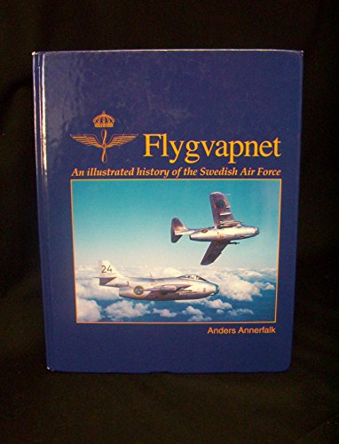 9789186642044: Flygvapnet: An Illustrated History of the Swedish Air Force