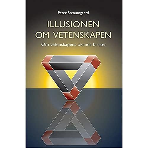 9789186683030: Illusionen om vetenskapen : om vetenskapens okända brister