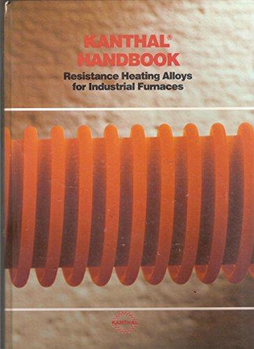 Kanthal Handbook: Resistance Heating Alloys for Industrial: Kanthal