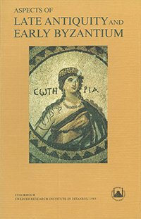 9789186884055: Aspects of late antiquity and early Byzantium: Papers read at a colloquium held at the Swedish Research Institute in Istanbul 31 May-5 June, 1992 ... / Swedish Research Institute in Istanbul)