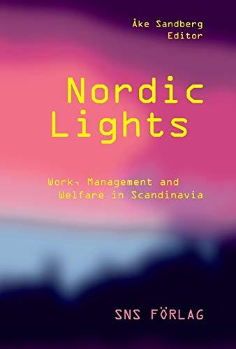 9789186949372: Nordic lights : work, management and welfare in Scandinavia