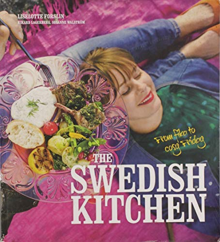 The Swedish Kitchen: From Fika to Cosy: Liselotte Forslin, Rikard