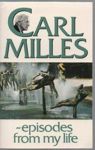 Carl Milles, episodes from my life: Milles, Carl