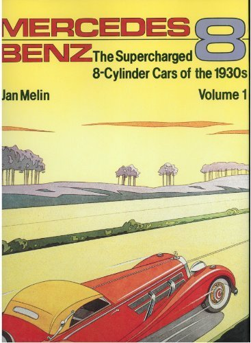 Mercedes-Benz: The Supercharged 8-Cylinder Cars of the 1930's: Jan Melin