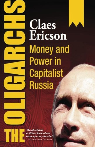 9789187173264: The Oligarchs: Money and Power in Capitalist Russia
