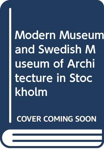 9789187214769: Modern Museum and Swedish Museum of Architecture in Stockholm