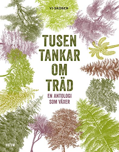 9789187283239: Tusen tankar om träd : en antologi som växer