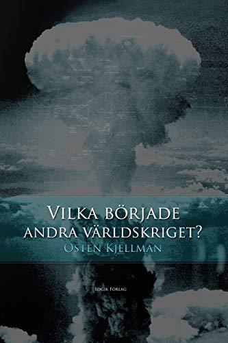 Vilka Borjade Andra Varldskriget? (Paperback): Osten Kjellman