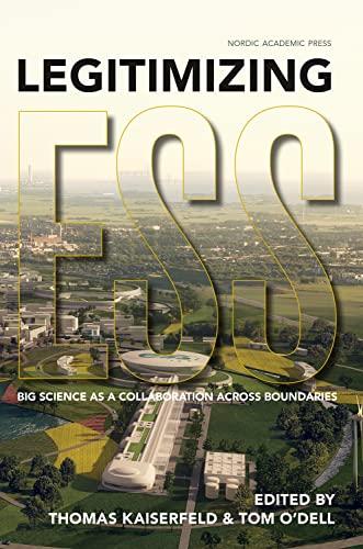 9789187351105: Legitimizing ESS: Big Science as a Collaboration Across Boundaries