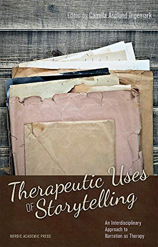 9789187351150: Therapeutic Uses of Storytelling: An Interdisciplinary Approach to Narration As Therapy