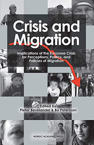 Crisis and Migration: Implications of the Eurozone Crisis for Perceptions, Politics, and Policies ...