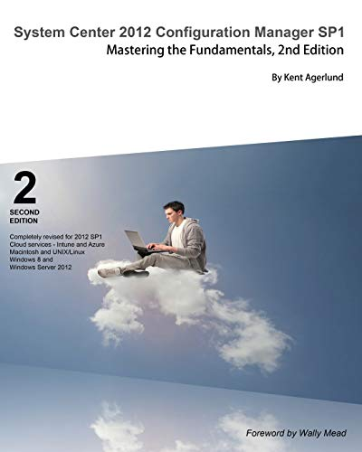 9789187445019: System Center 2012 Configuration Manager Sp1: Mastering the Fundamentals, 2nd Edition