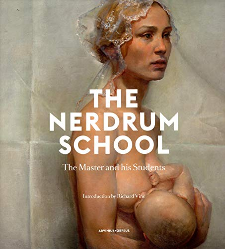 9789187543043: The Nerdrum School: The Master and his Students