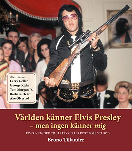 9789187581021: Världen känner Elvis Presley : men ingen känner mig