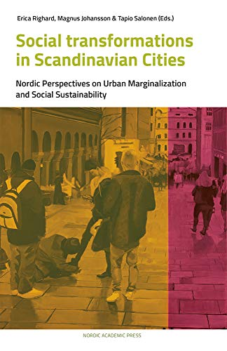 Social Transformations in Scandinavian Cities: Nordic Perspectives on Urban Marginalisation and ...