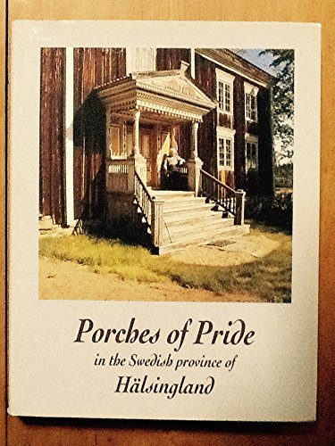 9789187688270: Porches of Pride in the Swedish Province of Halsingland