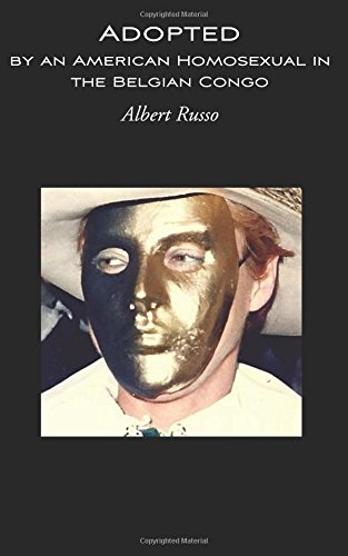 Adopted by an American Homosexual in the: Albert Russo