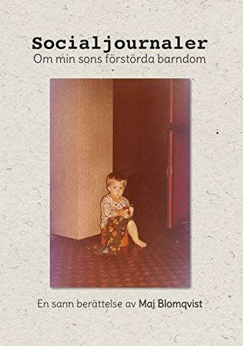 9789187817731: Socialjournaler : om min sons förstörda barndom