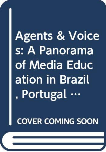 9789187957062: Agents and voices : a panorama of media education in Brazil, Portugal and Spain (International Clearinghouse on Children, Youth & Media)