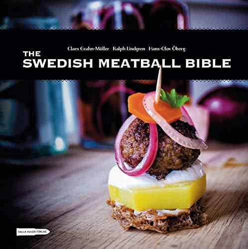 The Swedish Meatball Bible: Oberg, Hans-Olov; Grahn-Moller, Claes; Lindgren, Ralph