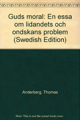 9789188248572: Guds moral: En essä om lidandets och ondskans problem (Swedish Edition)