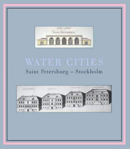 9789188366412: Water cities: Saint Petersburg-Stockholm (Skrifter utgivna av Riksarkivet)
