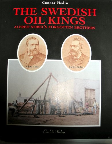 9789188594099: The Swedish Oil Kings: Alfred Nobel's Forgotten Brothers